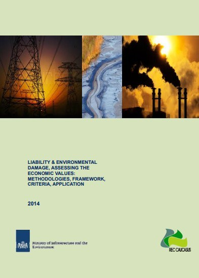 Liability & Environmental Damage, Assessing the Economic Values: Methodologies, Framework, Criteria, Application – Armenian version